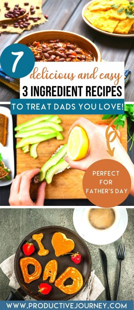 7 delicious and easy 3 ingredient recipes to treat dads you love