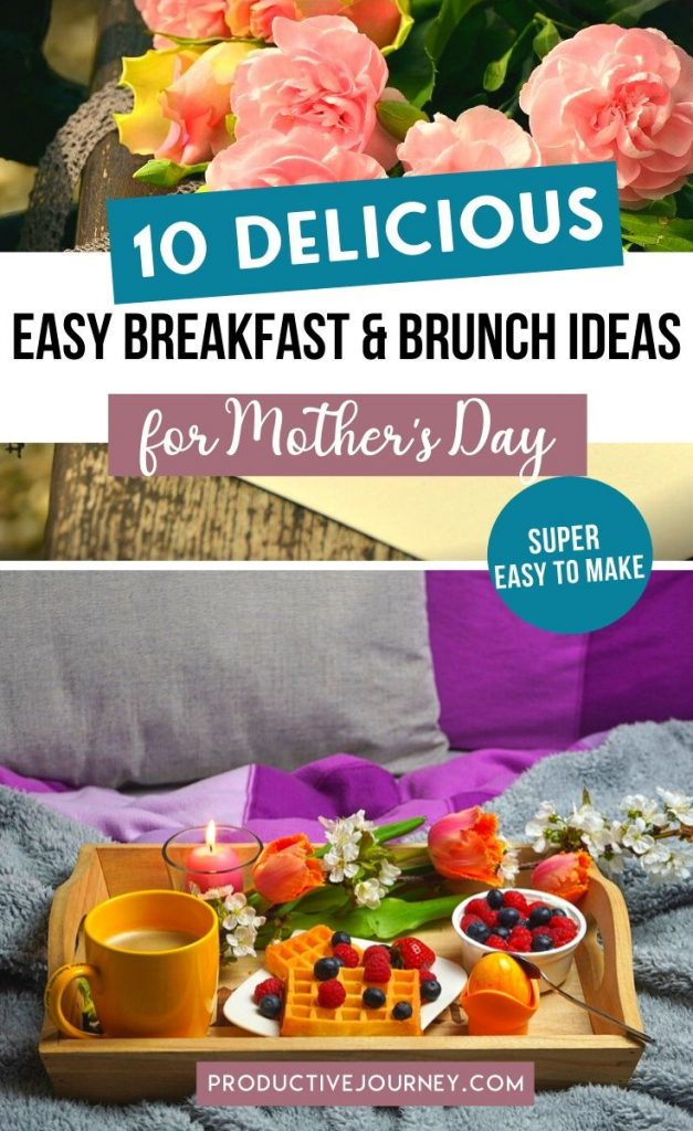 Delicious Super Easy Breakfast and Brunch Ideas for Mothers day