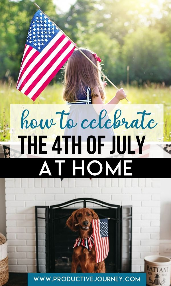 how to celebrate the 4th of july at home